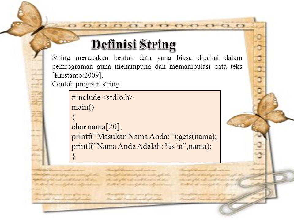 Definisi String #include <stdio.h> main() { char nama[20];
